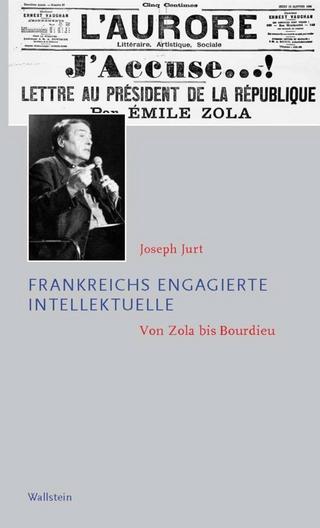 Frankreichs engagierte Intellektuelle - Joseph Jurt