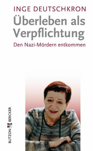 Überleben als Verpflichtung - Inge Deutschkron