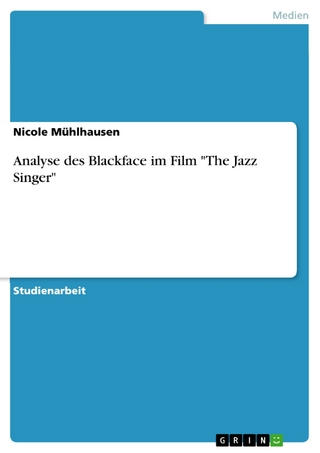 Analyse des Blackface im Film 'The Jazz Singer' - Nicole Mühlhausen