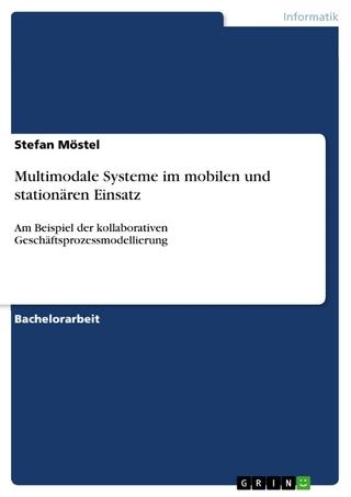 Multimodale Systeme im mobilen und stationären Einsatz - Stefan Möstel