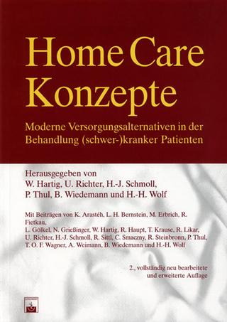 Home Care-Konzepte: Moderne Versorgungsalternativen in der Behandlung chronisch (schwer-)kranker Patienten - Wolfgang Hartig; Udo Richter; Hans-Joachim Schmoll