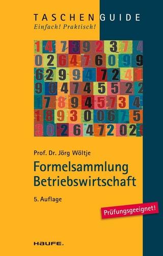 Formelsammlung Betriebswirtschaft - Jörg Wöltje