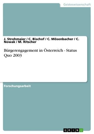 Bürgerengagement in Österreich - Status Quo 2003 - J. Strohmaier; C. Bischof; C. Mösenbacher; C. Nowak; M. Ritscher