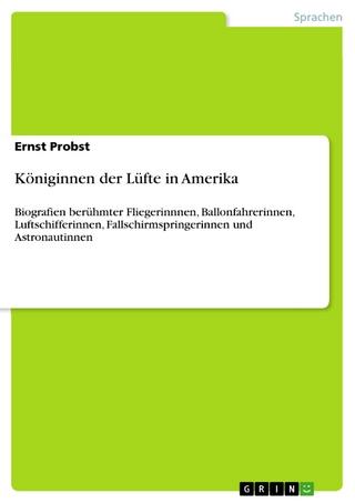 Königinnen der Lüfte in Amerika - Ernst Probst