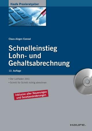 Schnelleinstieg Lohn- und Gehaltsabrechnung - Claus-Jürgen Conrad