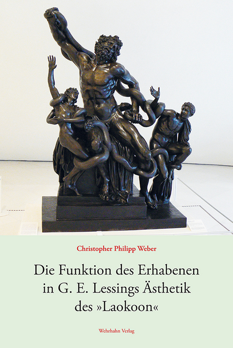 Weber, Christopher Philipp: Die Funktion des Erhabenen in G. E. Lessings Ästhetik des »Laokoon«