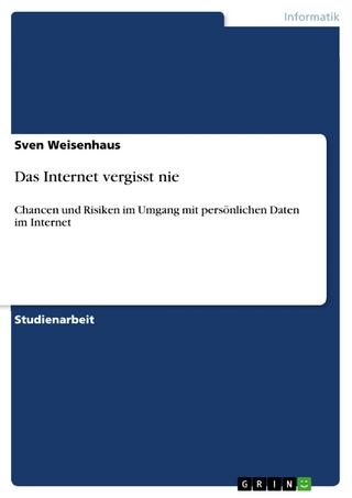 Das Internet vergisst nie - Sven Weisenhaus