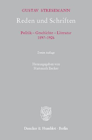 Reden und Schriften. - Gustav Stresemann; Hartmuth Becker