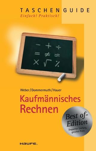 Kaufmännisch Rechnen - Thomas Dommermuth; Michael Hauer; Manfred Weber