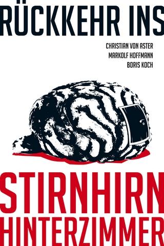 Rückkehr ins Stirnhirnhinterzimmer - Boris Koch; Christian von Aster; Markolf Hoffmann