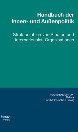 Handbuch der Innen- und Außenpolitik - Jürgen Bellers; Markus Porsche-Ludwig