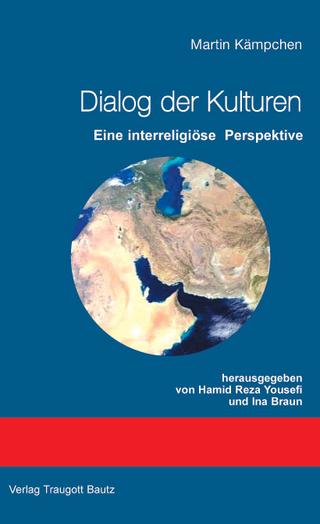 Dialog der Kulturen - Hamid R Yousefi; Ina Braun