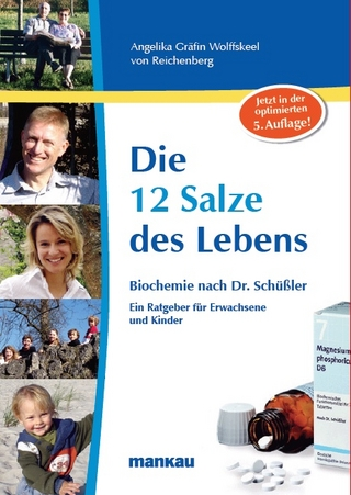 Die 12 Salze des Lebens - Biochemie nach Dr. Schüßler - Angelika Wolffskeel von Reichenberg