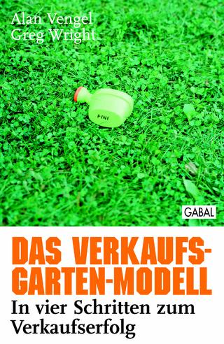 Das Verkaufs-Garten-Modell - Alan Vengel; Greg Wright