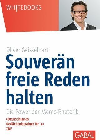 Souverän freie Reden halten - Oliver Geisselhart