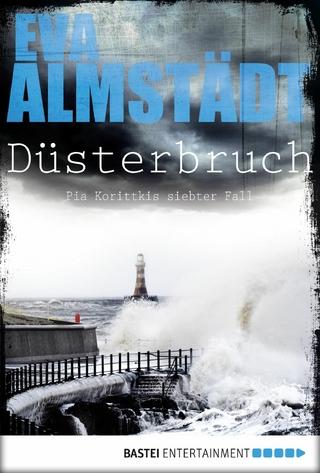 Düsterbruch - Eva Almstädt