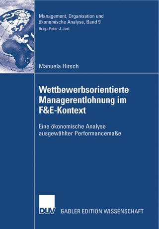 Wettbewerbsorientierte Managerentlohnung im F&E-Kontext - Manuela Hirsch
