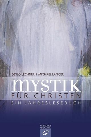 Mystik für Christen - Odilo Lechner; Michael Langer