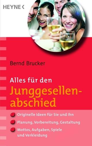 Alles für den Junggesellenabschied - Bernd Brucker