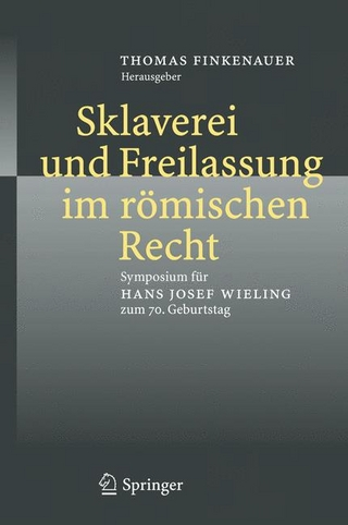 Sklaverei und Freilassung im römischen Recht - Thomas Finkenauer; Thomas Finkenauer
