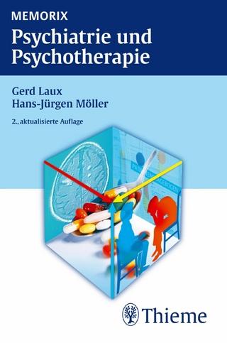 Memorix Psychiatrie und Psychotherapie - Gerd Laux; Hans-Jürgen Möller