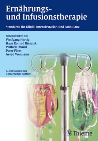 Ernährungs- und Infusionstherapie - Wolfgang Hartig; Hans Konrad Biesalski; Wilfred Druml; Peter Fürst; Arved Weimann