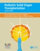Pediatric Solid Organ Transplantation