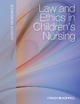 Law and Ethics in Children''s Nursing
