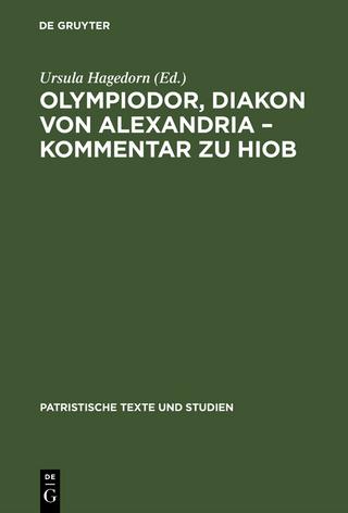 Olympiodor, Diakon von Alexandria ? Kommentar zu Hiob - Ursula Hagedorn